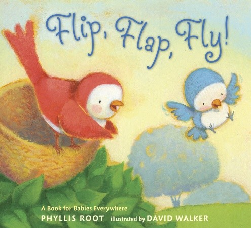 """Flip, Flap, Fly!"" by Phillis Root, illustrated by David Walker"