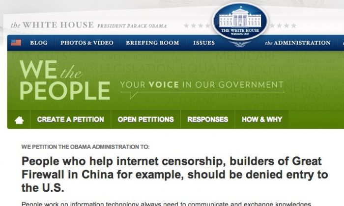 A petition on the White House's website calls on the administration to block entry into China architects of the Great Firewall, the backbone of the Chinese regime's system of online censorship. (petitions.whitehouse.gov)