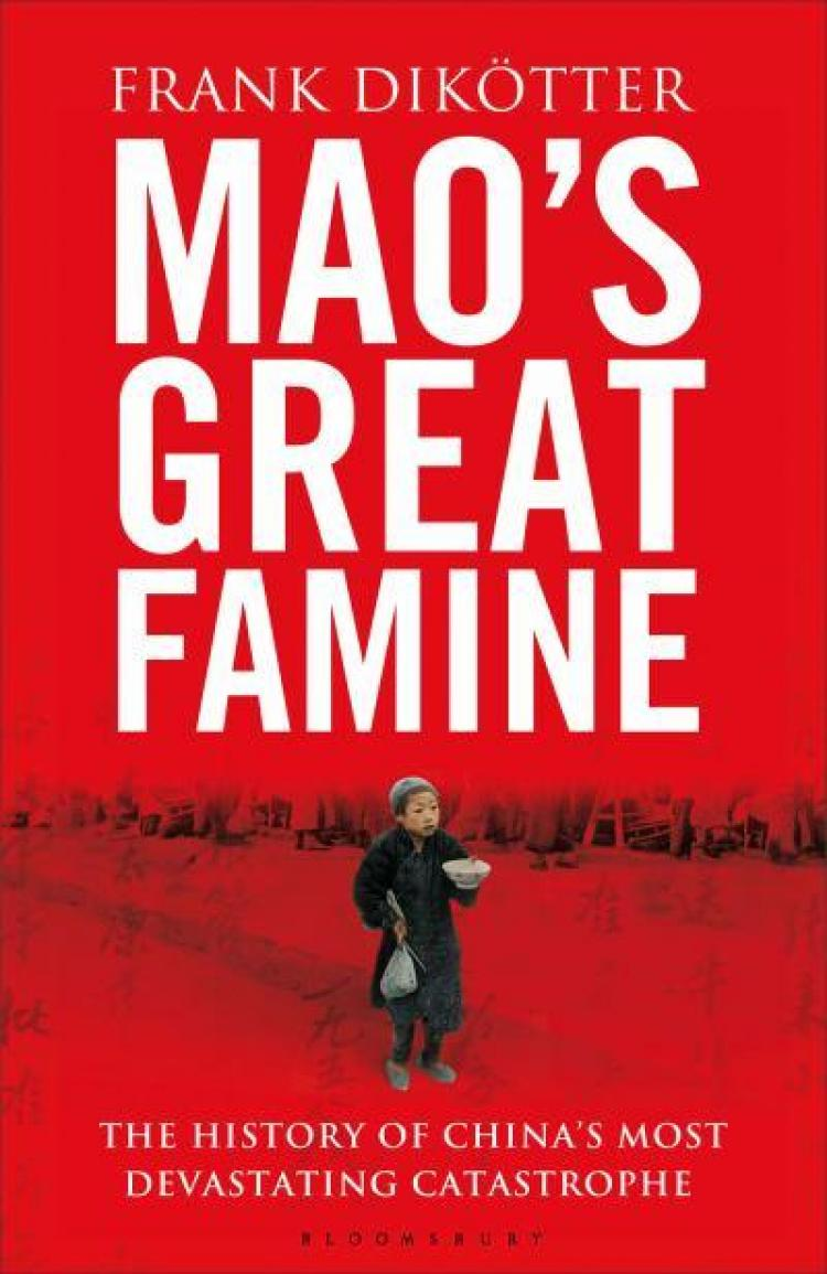 Cover of 'Mao's Great Famine: The History of China's Most Devastating Catastrophe, 1958-1962,' by Frank Dikotter.