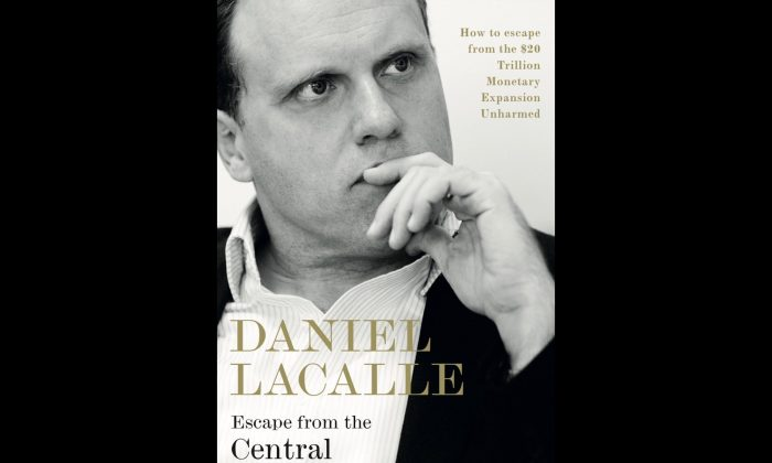 Daniel Lacalle's new book Escape from the Central Bank Trap.  (Business Expert Press)