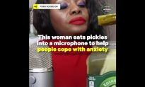 Woman Records Herself Eating Pickles to Soothe Anxiety Sufferers