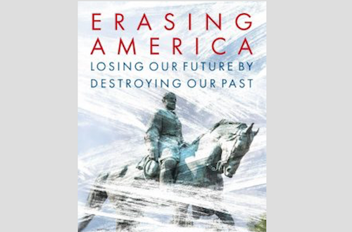 Book Review: 'Erasing America: Losing Our Future by Destroying Our Past'
