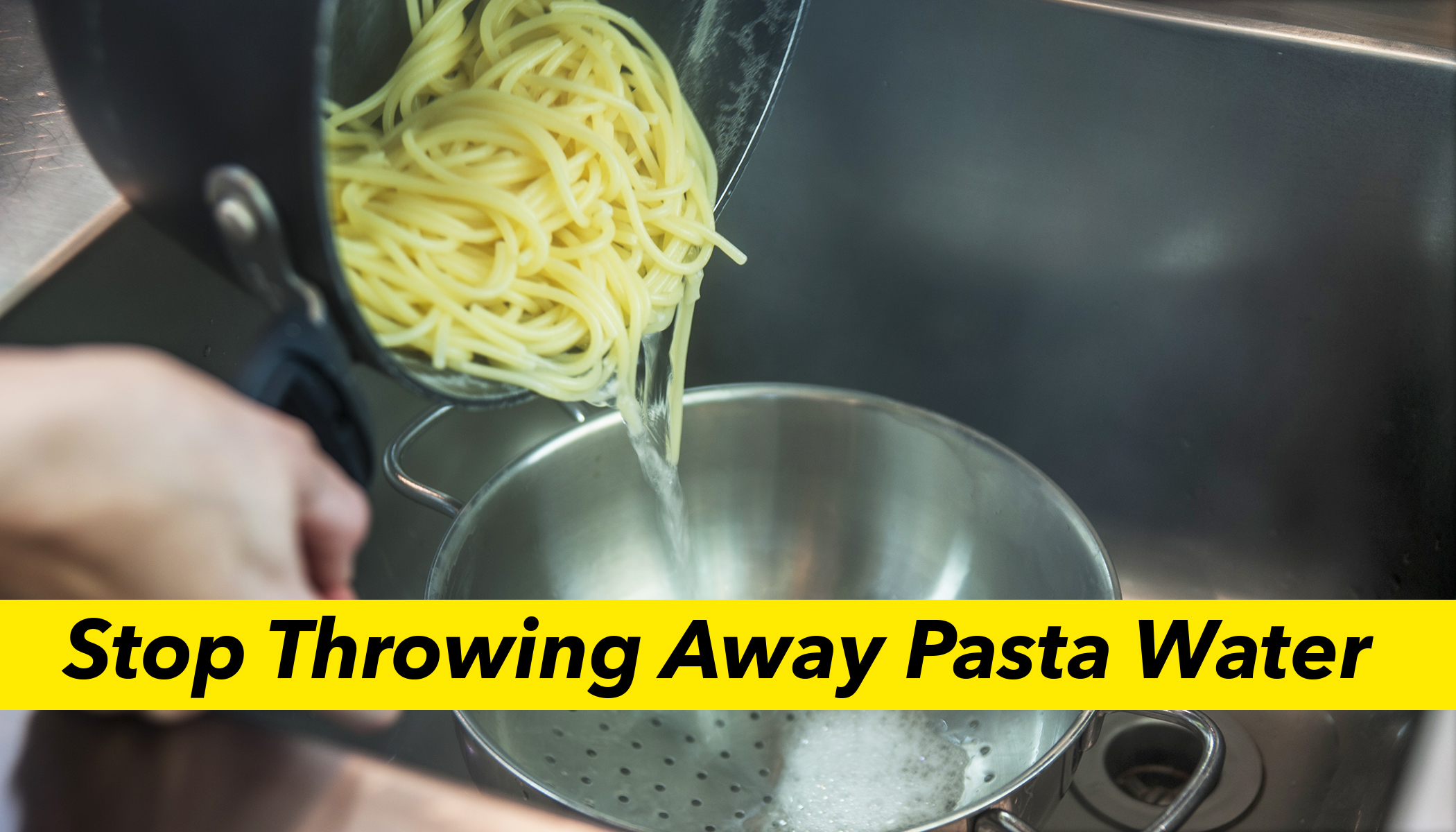 Never Drain Your Pasta in the Sink, Here's Why